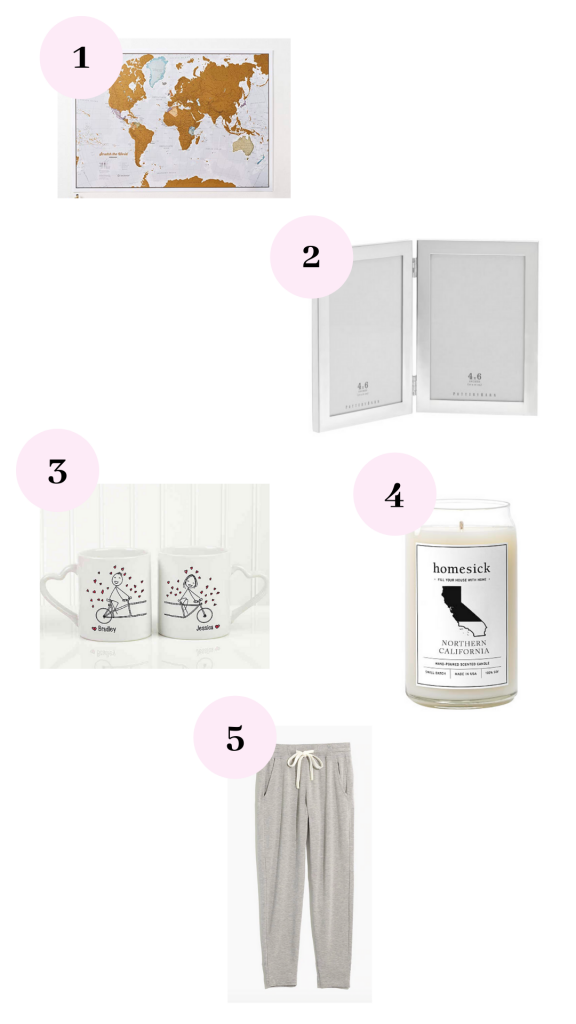 1) Scratch off travel map 2) Double picture frame 3) Coffee mug set 4) Homesick candle 5) Sweatpants